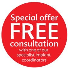Free consultation with one of our specialist implant coordinators